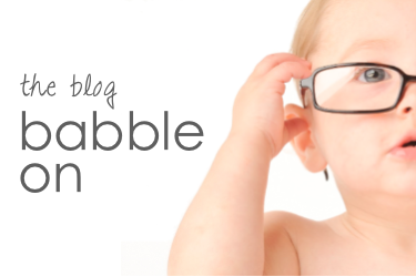 babble on: the blog